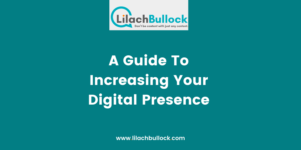 A Guide To Increasing Your Digital Presence