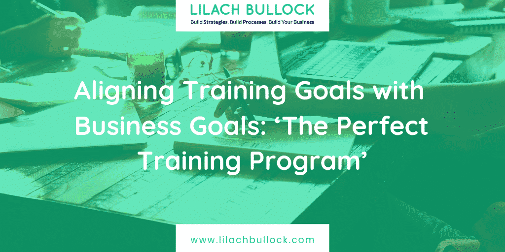 Aligning Training Goals with Business Goals_ 'The Perfect Training Program'