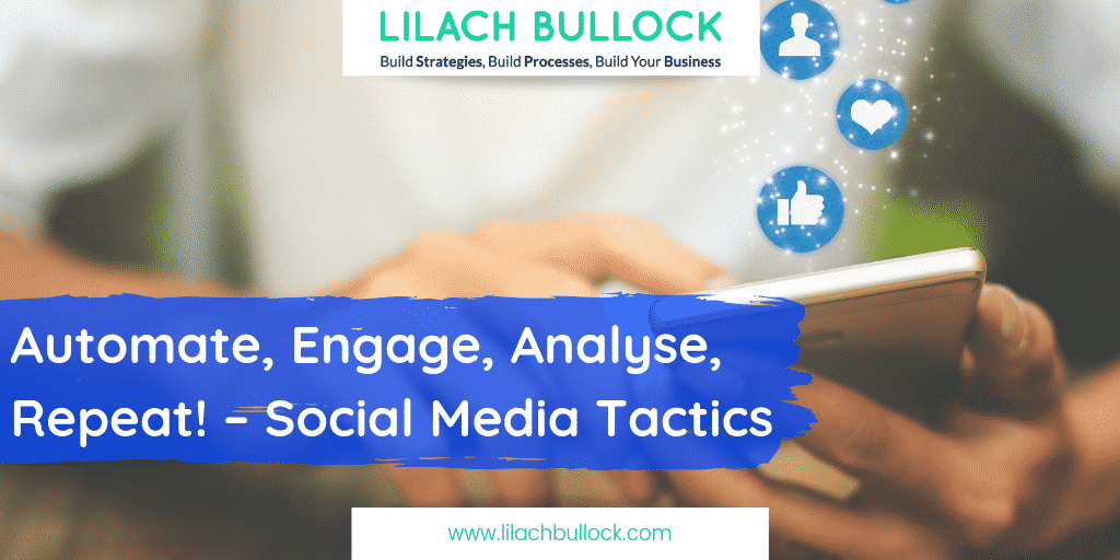 Automate, Engage, Analyse, Repeat! – Social Media Tactics