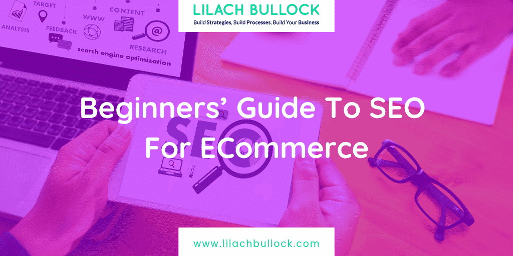 Beginners' Guide To SEO For ECommerce