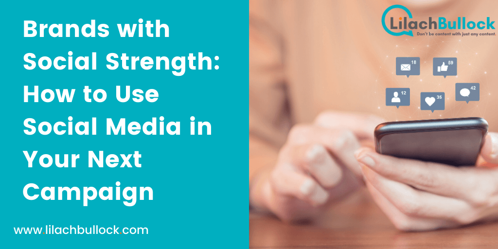 Brands with Social Strength How to Use Social Media in Your Next Campaign