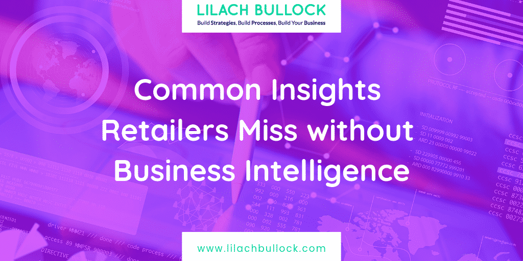 Common Insights Retailers Miss without Business Intelligence