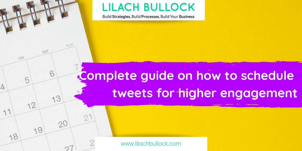 Complete guide on how to schedule tweets for higher engagement