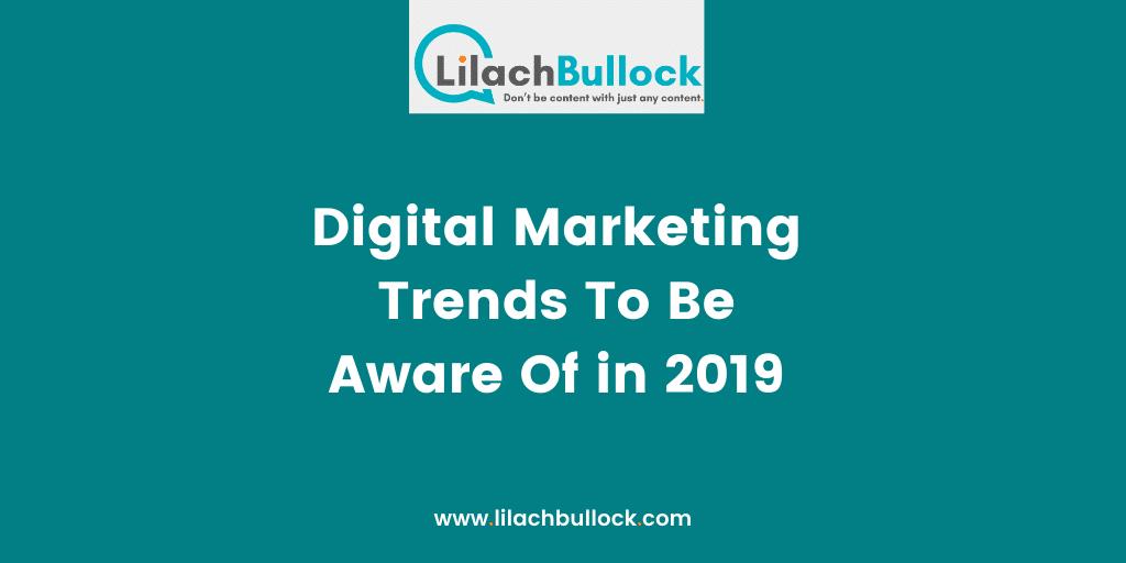 Digital Marketing Trends To Be Aware Of in 2019