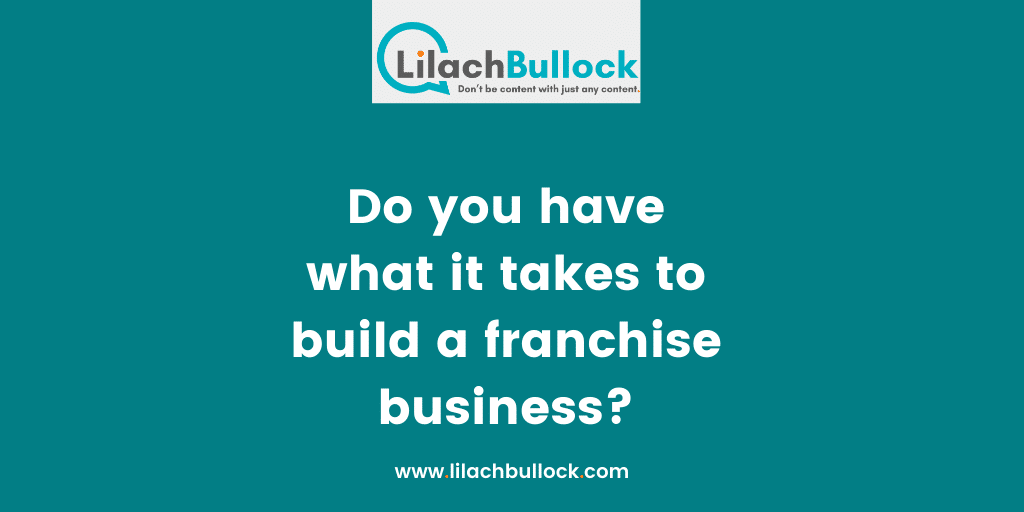 Do you have what it takes to build a franchise business