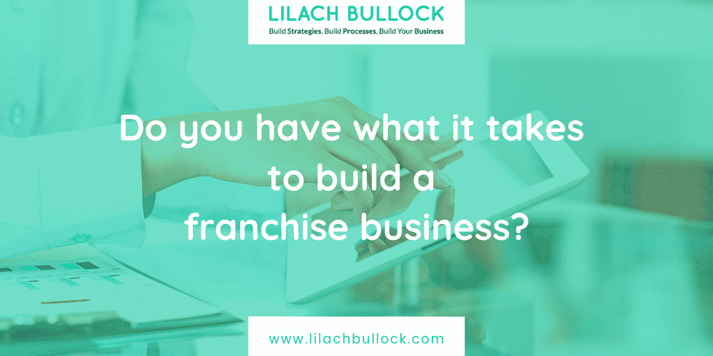 Do you have what it takes to build a franchise business?