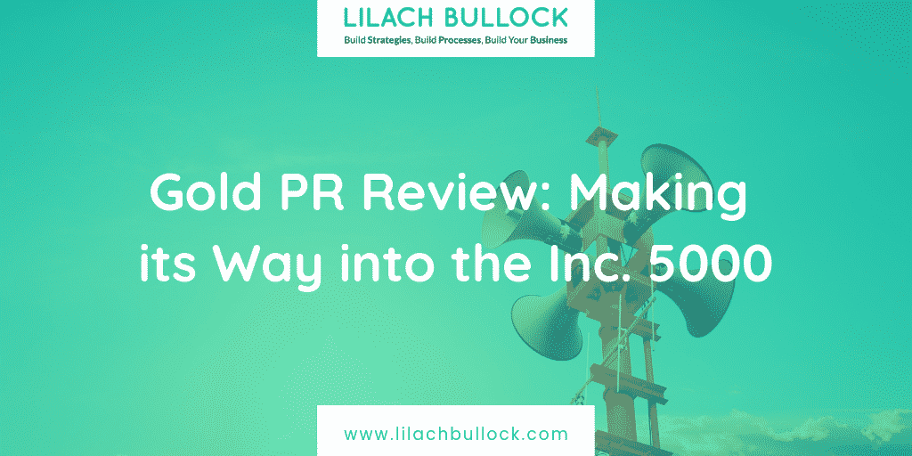 Gold PR Review: Making its Way into the Inc. 5000