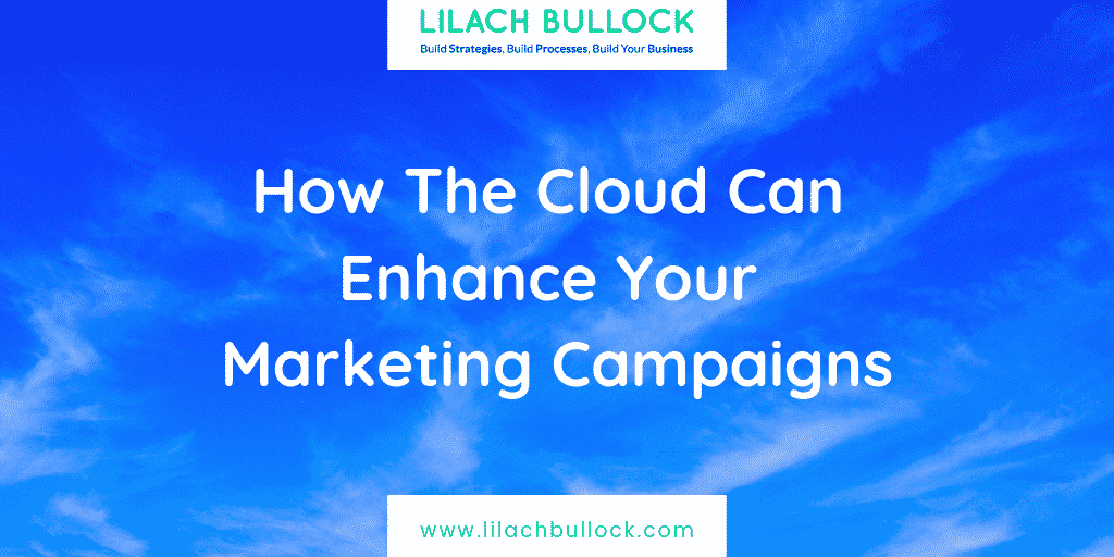 How The Cloud Can Enhance Your Marketing Campaigns