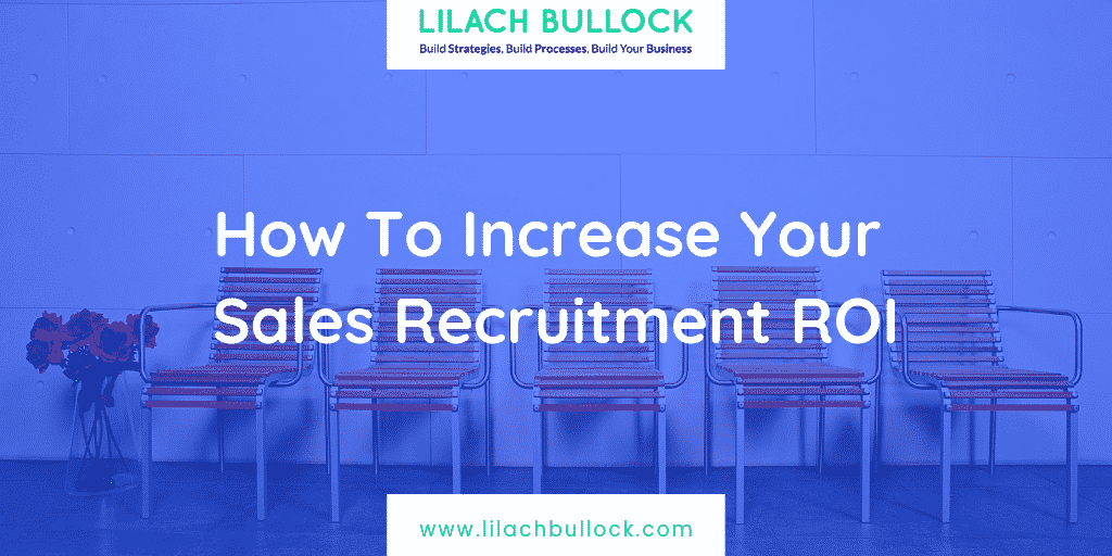 How To Increase Your Sales Recruitment ROI
