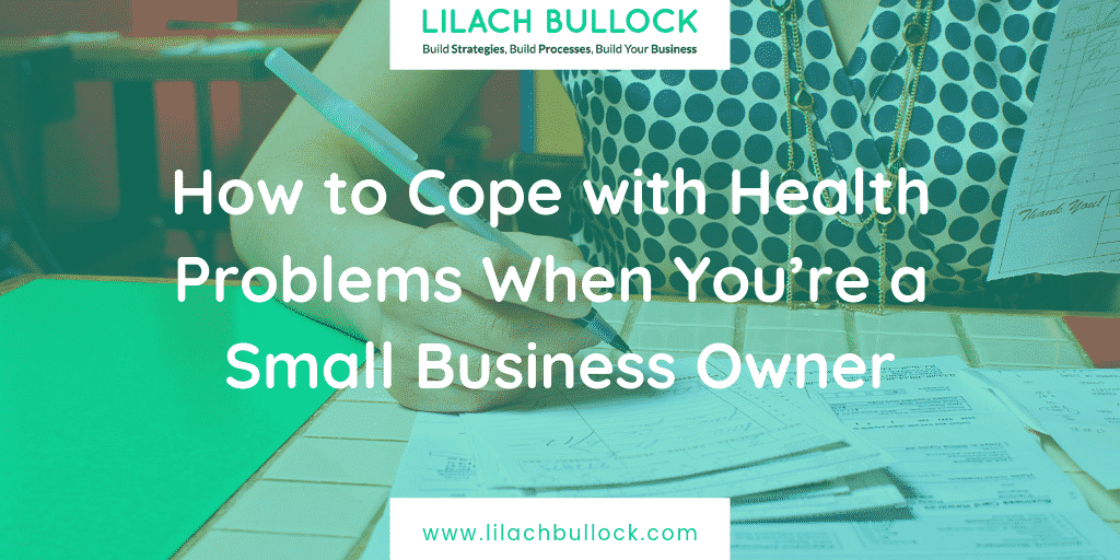 How to Cope with Health Problems When You're a Small Business Owner
