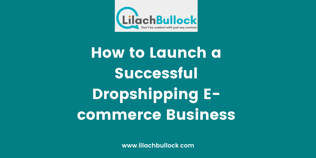 How to Launch a Successful Dropshipping E-commerce Business