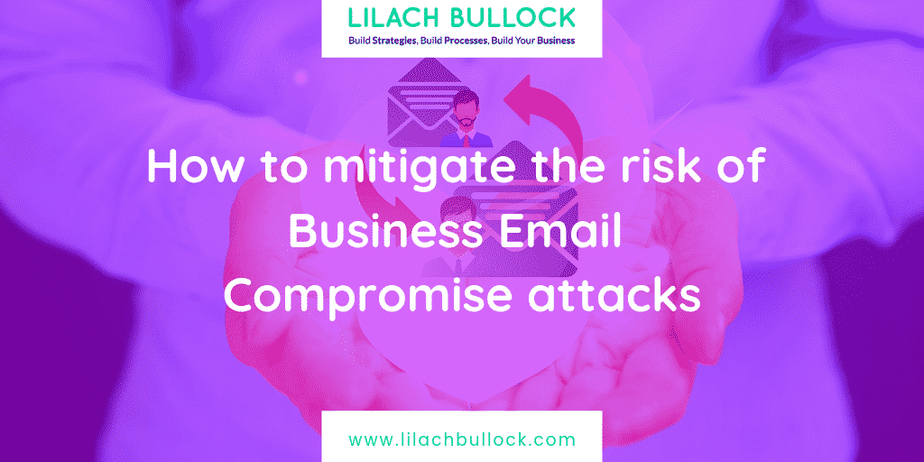 How to mitigate the risk of Business Email Compromise attacks