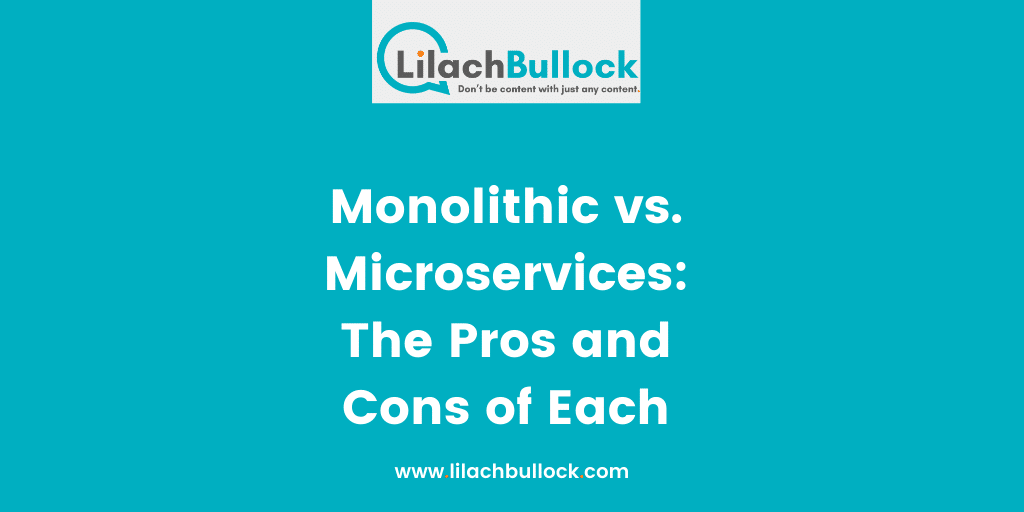 Monolithic vs. Microservices The Pros and Cons of Each