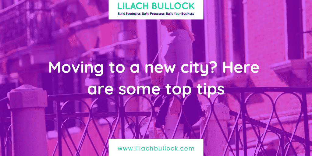 Moving to a new city? Here are some top tips