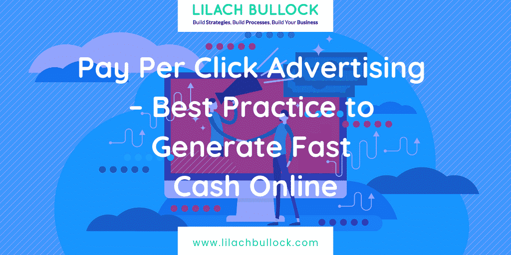 Pay Per Click Advertising – Best Practice to Generate Fast Cash Online