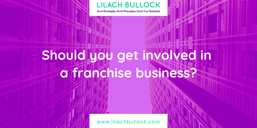 Should you get involved in a franchise business?