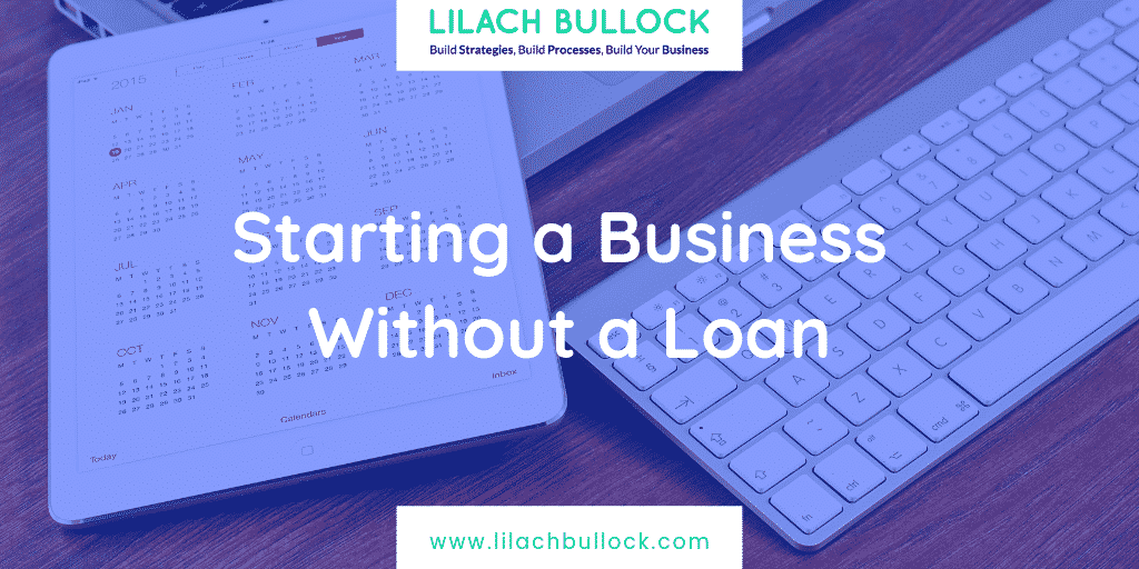 Starting a Business Without a Loan