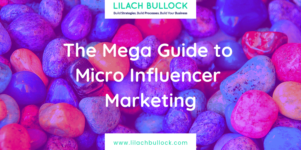 The Mega Guide to Micro Influencer Marketing