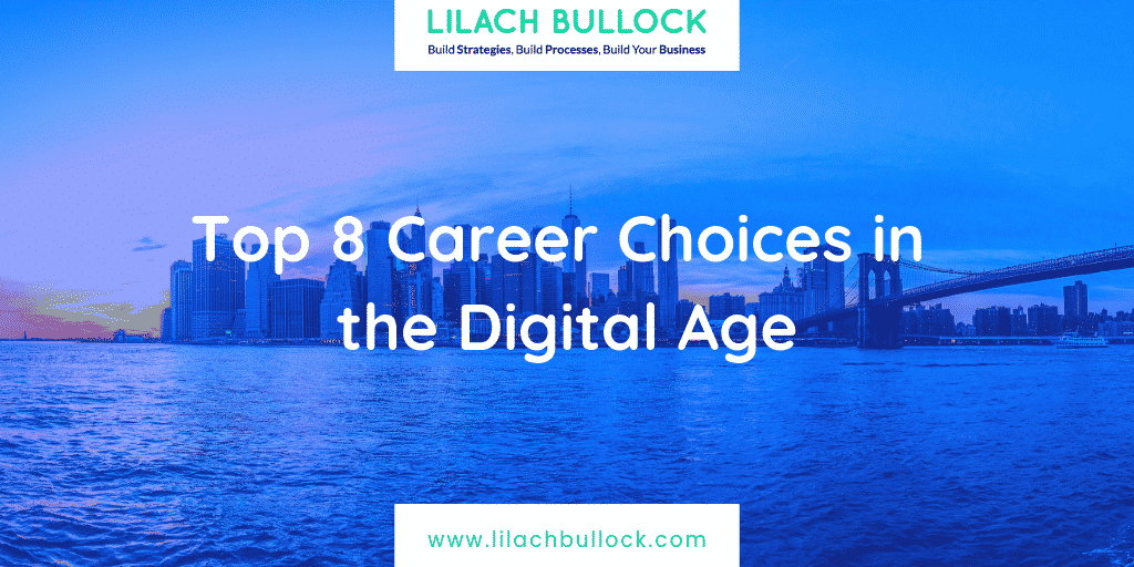 Top 8 Career Choices in the Digital Age