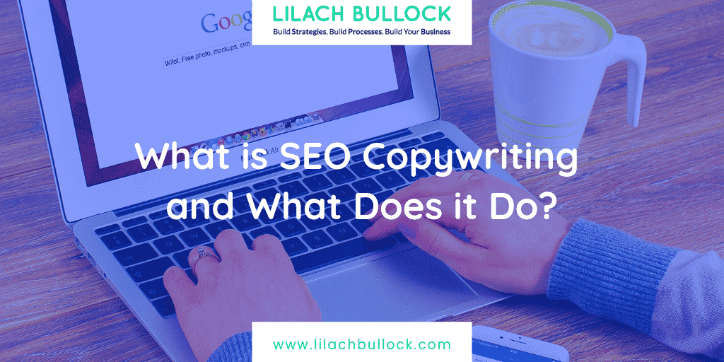 What is SEO Copywriting and What Does it Do?