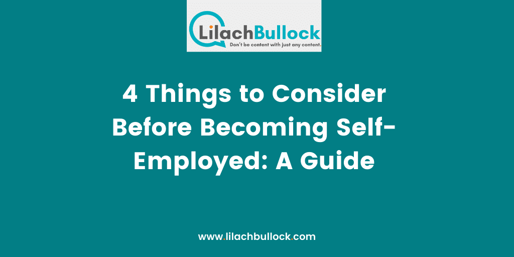 4 Things to Consider Before Becoming Self-Employed A Guide