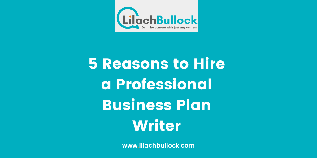 5 Reasons to Hire a Professional Business Plan Writer-min