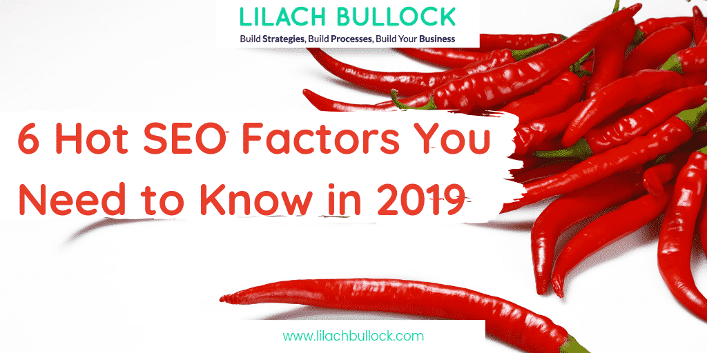 6 Hot SEO Factors You Need to Know in 2019