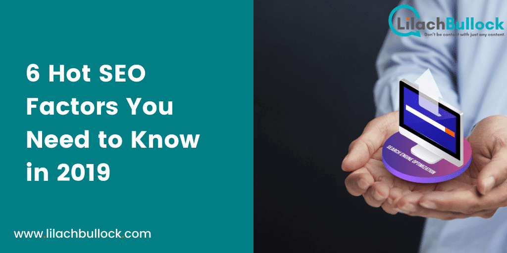 6 Hot SEO Factors You Need to Know in 2019-min