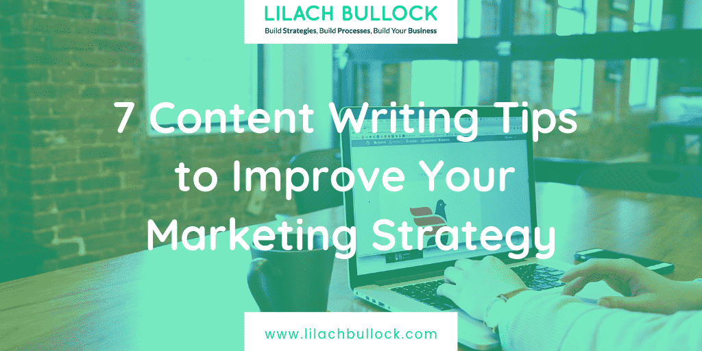7 Content Writing Tips to Improve Your Marketing Strategy