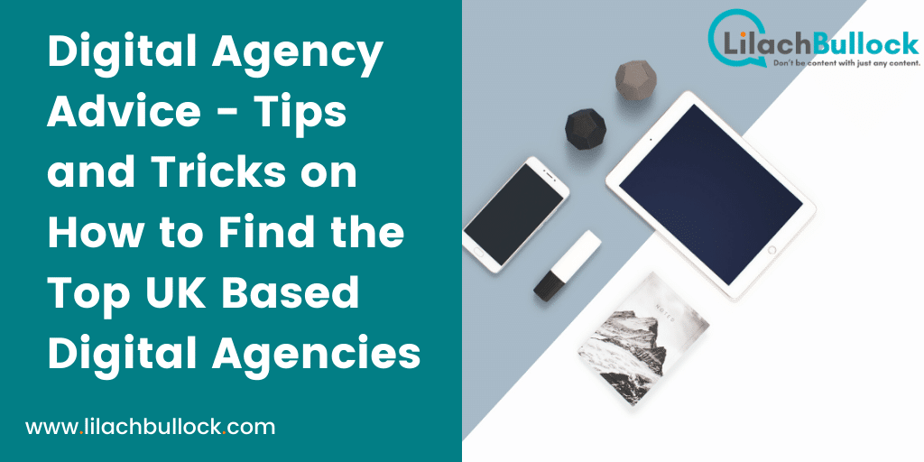 Digital Agency Advice - Tips and Tricks on How to Find the Top UK Based Digital Agencies