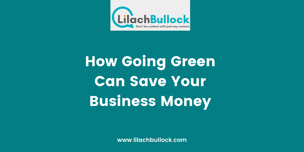 How Going Green Can Save Your Business Money