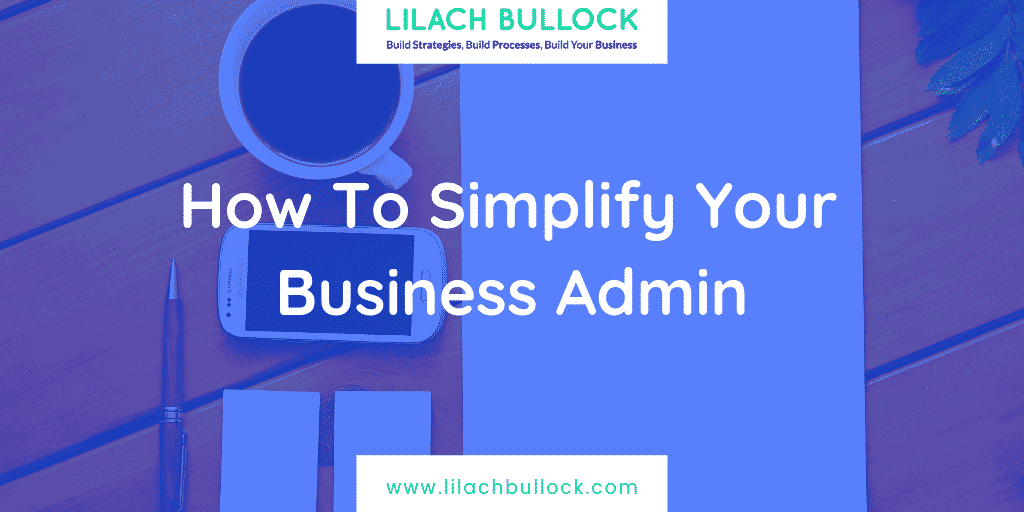 How To Simplify Your Business Admin