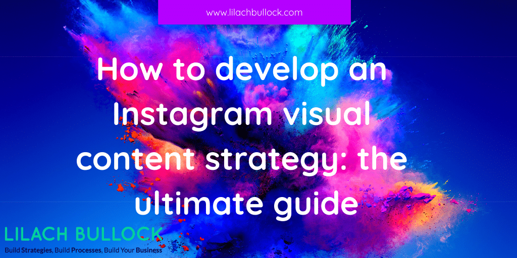How to develop an Instagram visual content strategy: the ultimate guide