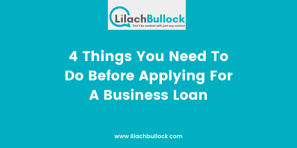 4 Things You Need To Do Before Applying For A Business Loan-min