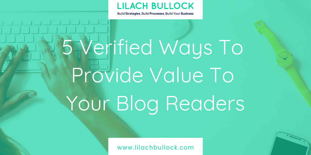 5 Verified Ways To Provide Value To Your Blog Readers