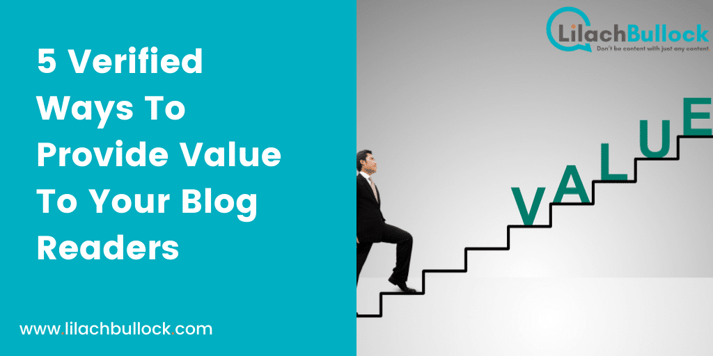 5 Verified Ways To Provide Value To Your Blog Readers-min