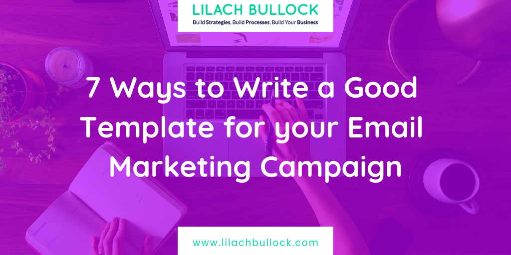 7 Ways to Write a Good Template for your Email Marketing Campaign
