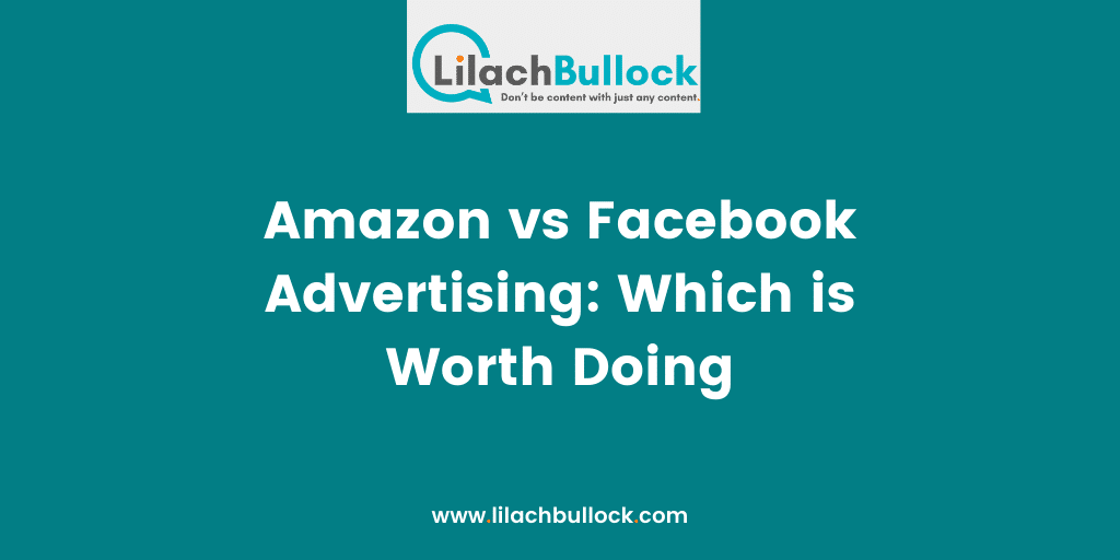 Amazon vs Facebook Advertising Which is Worth Doing