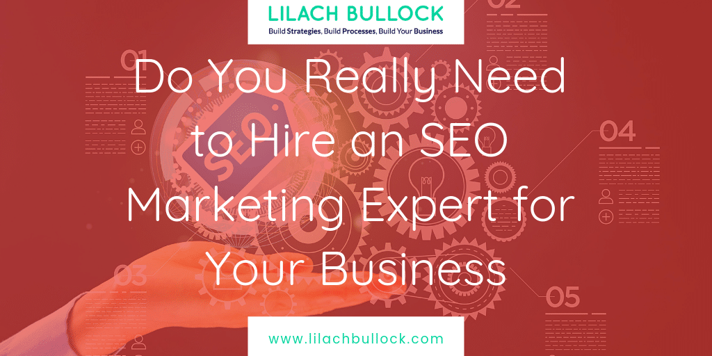 Do You Really Need to Hire an SEO Marketing Expert for Your Business