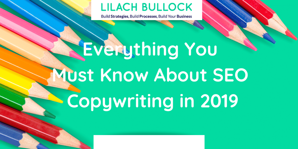 Everything You Must Know About SEO Copywriting in 2019
