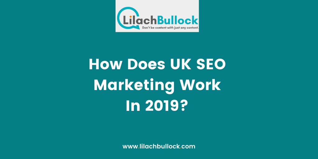 How Does UK SEO Marketing Work In 2019