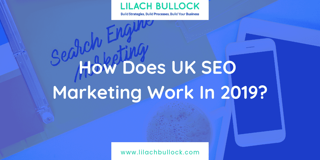 How Does UK SEO Marketing Work In 2019?