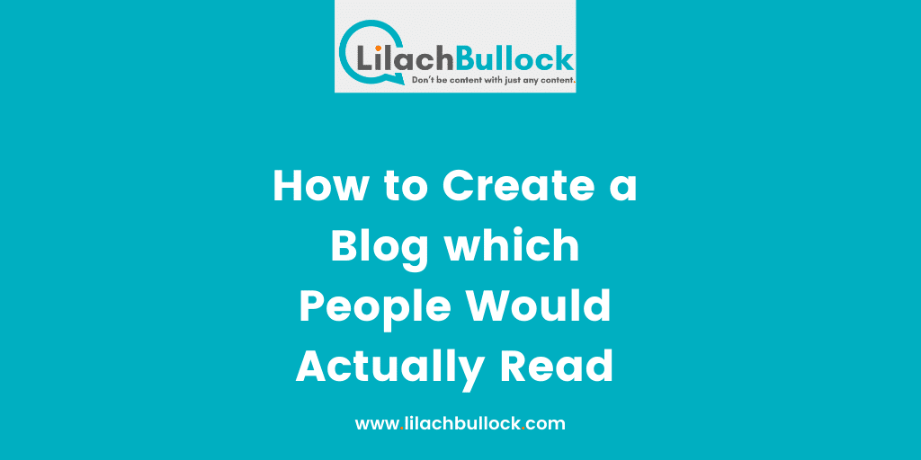 How to Create a Blog which People Would Actually Read