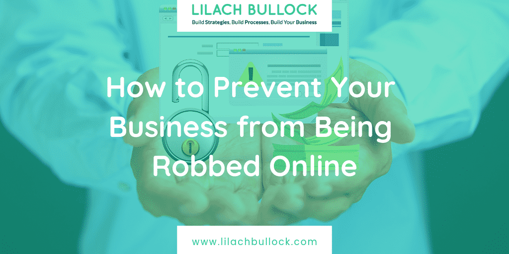 How to Prevent Your Business from Being Robbed Online