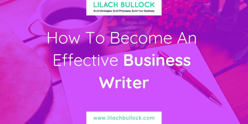 How To Become An Effective Business Writer