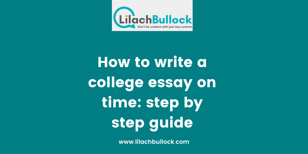 How to write a college essay on time step by step guide