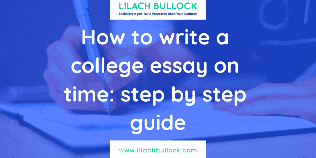 How to write a college essay on time: step by step guide