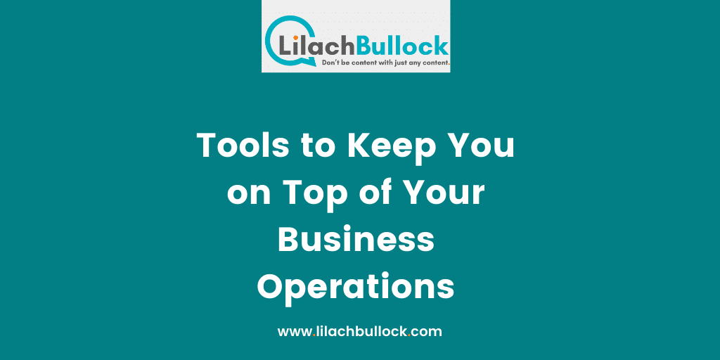 Tools to Keep You on Top of Your Business Operations