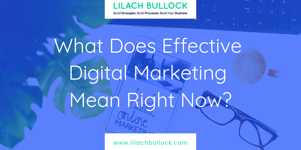 What Does Effective Digital Marketing Mean Right Now?