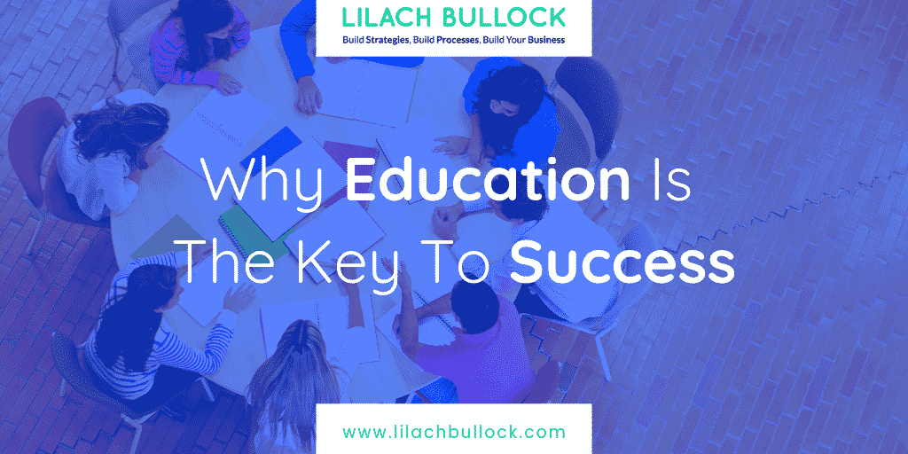 Why Education Is The Key To Success